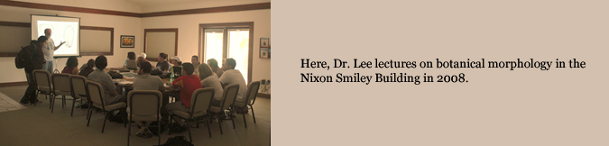 Here, Dr. Lee lectures on botanical morphology in the Nixon Smiley Building in 2008.