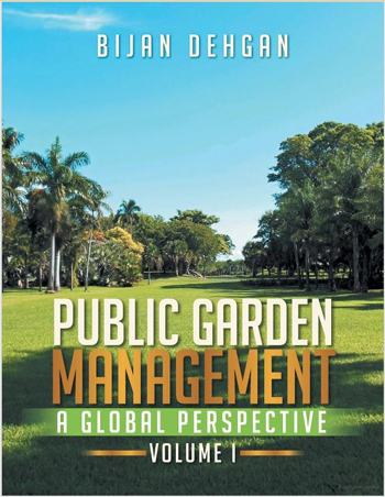 The Cover of Public Garden Management: A Global Perspective: Volume I by Bijan Dehgan