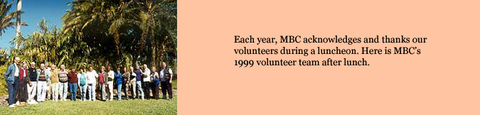 Each year, MBC acknowledges and thanks our volunteers during a luncheon. Here is MBC's 1999 volunteer team after lunch.