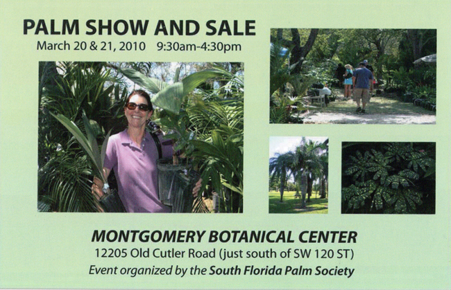 Palm Show and Sale, March 20 & 21, 2010 9:30am-4:30pm, Organized by the South Florida Palm Society